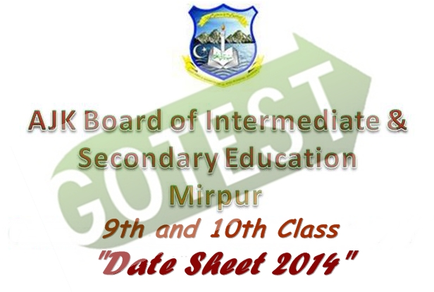 BISE AJK 9th and 10th Class Examination Date Sheet 2015