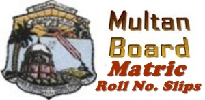 BISE Multan Board 9th 10th Roll No Slips 2014 Online Download