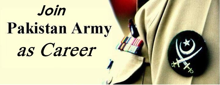 How to Join in Pakistan Army as Career