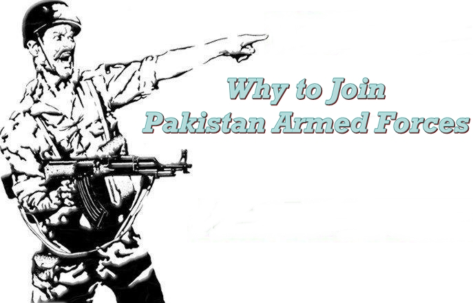 Why to Join Pakistan Armed Forces
