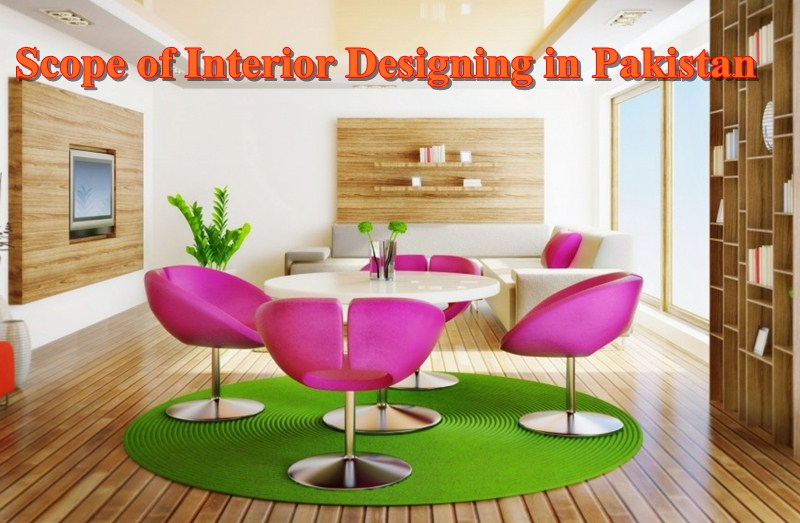 Scope Of Interior Designing In Pakistan Courses And Job Career Opportunities